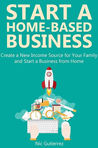 Start a home-based business (bundle): create a new income source for your family and start a business from home (english edition)