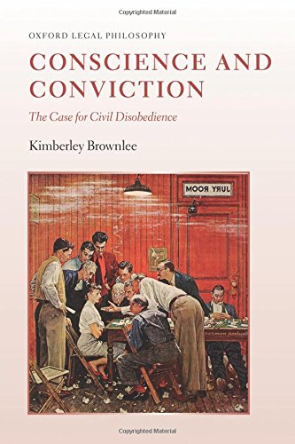 Conscience and Conviction: The Case for Civil Disobedience (Oxford Legal Philosophy) por Kimberley Brownlee