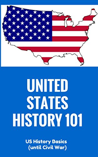 united-states-history-for-beginners-us-history-basics-until-civil-war-north-american-history-us-hist