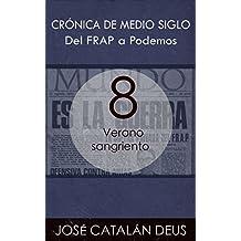 Del FRAP a Podemos. Crónica de medio siglo: 8. Verano sangriento (Un viaje por la historia reciente con Ricardo Acero y sus compañeros)