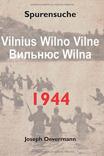Vilnius Vilne Wilno Wilna 1944: Spurensuche