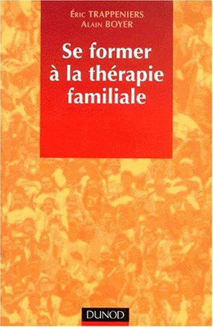 Se former à la thérapie familiale. 2ème édition