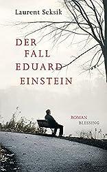 Der Fall Eduard Einstein: Roman
