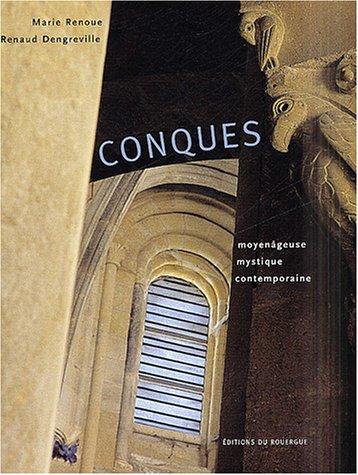 Conques moyenâgeuse, mystique, contemporaine