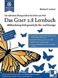 Das GIMP 2.8 Lernbuch: Bildbearbeitung leicht gemacht für Ein- und Umsteiger (Webmasters Press)