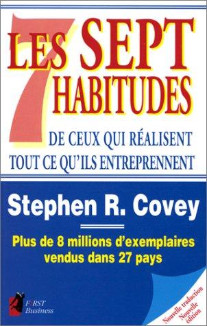 Les Sept habitudes de ceux qui réalisent tout ce qu'ils entreprennent par Stephen R. Covey