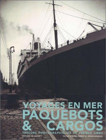 Voyages en mer : Paquebots et Cargos par Aymeric Perroy, Didier Mouchel