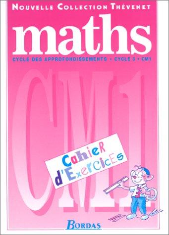 Mathématiques, CM1 : cycle 3. Cahier d'exercices 97 par Thevenet