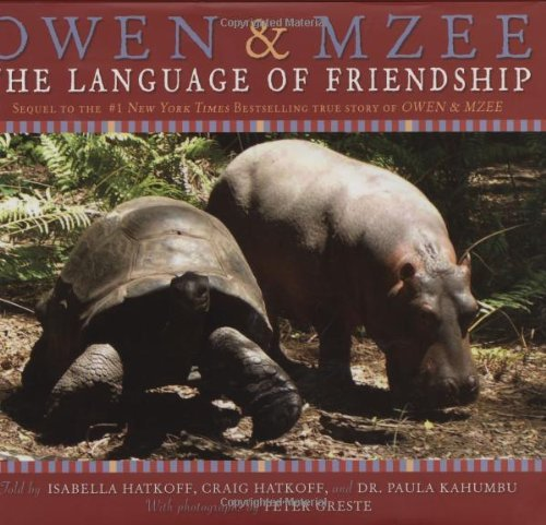 Owen & Mzee: Language Of Friendship by Isabella Hatkoff (2007-01-01)