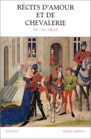 Récits d'amour et de chevalerie, XIIe au XVe siècle