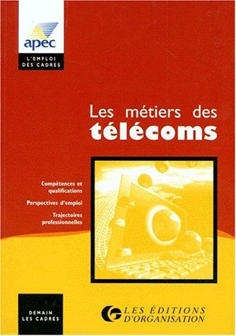 Les métiers des télécoms par Alain Cougard, Michel Peslier, Hélène Lyonnet