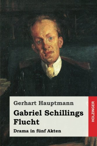 Preisvergleich Produktbild Gabriel Schillings Flucht: Drama in fünf Akten