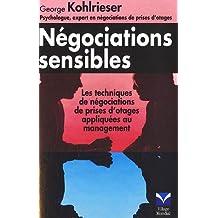 Négociations sensibles : Les techniques de négociation de prise d'otages appliquées au management