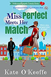 Miss Perfect Meets Her Match: Funny sexy chick lit (Wellywood Romantic Comedy Book 2)