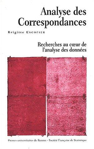 Analyse des Correspondances : Recherches au coeur de l'analyse des données par Brigitte Escofier
