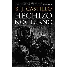 Hechizo Nocturno (Crónicas de Luz y Oscuridad: Hechizo Nocturno nº 1)