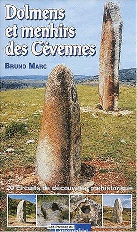 Dolmens et menhirs des Cévennes : 20 circuits de découverte préhistorique