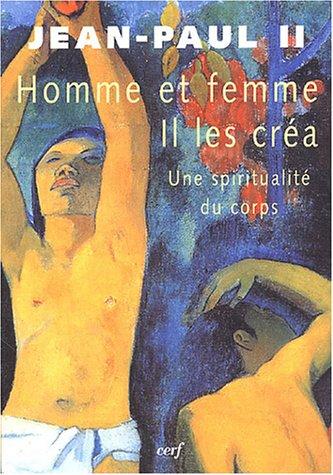 Homme et femme il les créa : Une spiritualité du corps