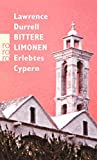 Bittere Limonen: Erlebtes Cypern - Lawrence Durrell