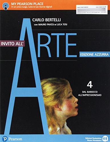Invito all'arte. Ediz. azzurra. Per le Scuole superiori. Con e-book. Con espansione online: 4