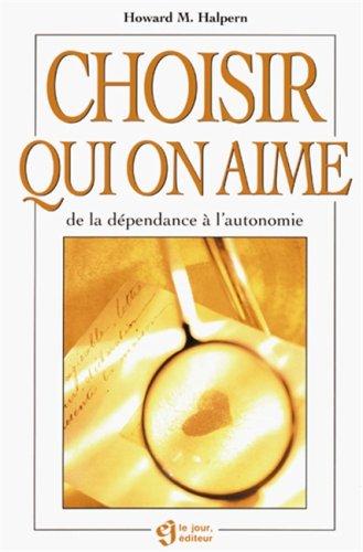 Choisir qui on aime : De la dependance a l'autonomie