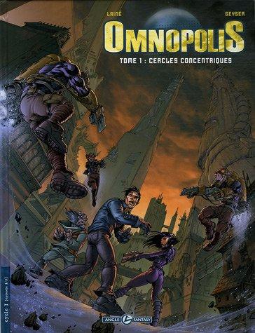 Omnopolis, Tome 1 : Cercles concentriques