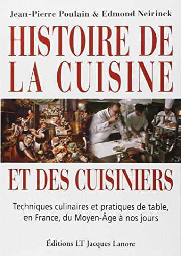 Histoire de la cuisine et des cuisiniers : Techniques culinaires et pratiques de table, en France, du Moyen-Age  nos jours