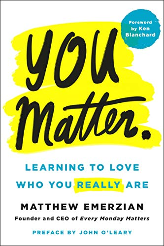 You Matter.: Learning to Love Who You Really Are (St John Worth)