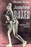 Joséphine Baker : Une Américaine à Paris