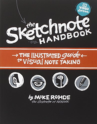 The Sketchnote Handbook Video Edition: the illustrated guide to visual note taking por Mike Rohde