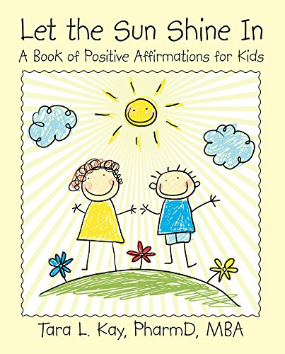 Let the Sun Shine In: A Book of Positive Affirmations for Kids