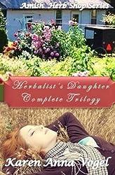 The Herbalist's Daughter Trilogy (Amish Herb Shop) (Volume 1) by karen anna Vogel (2014-09-28)