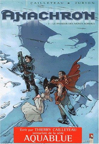 Anachron, tome 3 : Le Passeur des Monts-Kordils