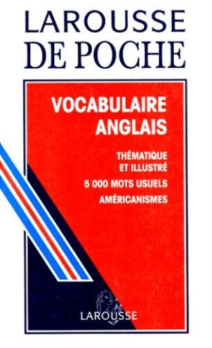 VOCABULAIRE ANGLAIS. Thématique et illustré, 5000 mots usuels, Américanismes