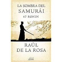 La sombra del samurái. 47 Ronin (Fabula (j.Vergara))