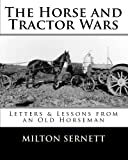 The Horse and Tractor Wars: Letters & Lessons from an Old Horseman