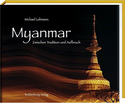 Myanmar: Zwischen Tradition und Aufbruch
