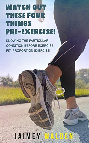 Watch Out These Four Things Pre-Exercise!