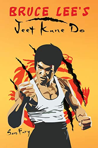 Bruce Lee's Jeet Kune Do: Jeet Kune Do Techniques and Fighting Strategy (Self Defense)