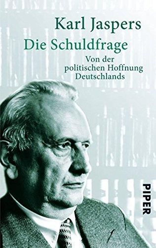 Die Schuldfrage: Von der politischen Hoffnung Deutschlands