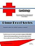 Pimp Proof Series Cardiology for USMLE Step 1, Step 2, Step 3, and ABIM: Cardiovascular Medicine Q-Bank (English Edition)