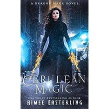 Cerulean Magic: A Dragon Mage Novel (English Edition)