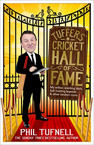Tuffers' Cricket Hall of Fame: My willow-wielding idols, ball-twirling legends ... and other random icons (English Edition) - Hall Cricket