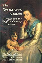 The Woman's Domain: Women and the English Country House by Trevor Lummis (1990-08-30)