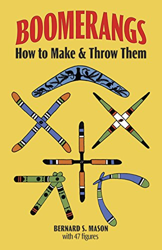 Boomerangs: How to Make and Throw Them: How to Make Them and Throw Them
