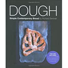 Dough: Simple Contemporary Breads by Richard Bertinet (2005-09-30)