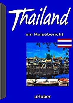 thailand ein reisebericht reisef hrer ebook uli huber. Black Bedroom Furniture Sets. Home Design Ideas