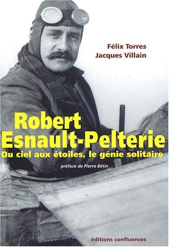 Robert Esnault-Pelterie : Du ciel aux étoiles, un génie solitaire