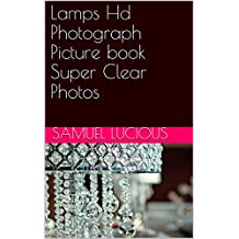 Lamps Hd Photograph Picture book Super Clear Photos (English Edition)
