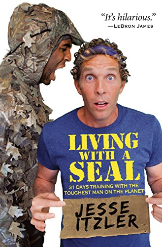 Living with a SEAL: 31 Days Training with the Toughest Man on the Planet (English Edition) - Street Media Center